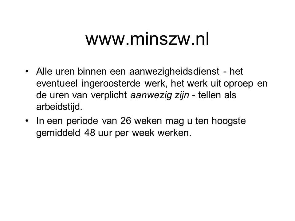www.minszw.nl Alle uren binnen een aanwezigheidsdienst - het eventueel ingeroosterde werk, het werk uit oproep en de uren van verplicht aanwezig zijn - tellen als arbeidstijd.