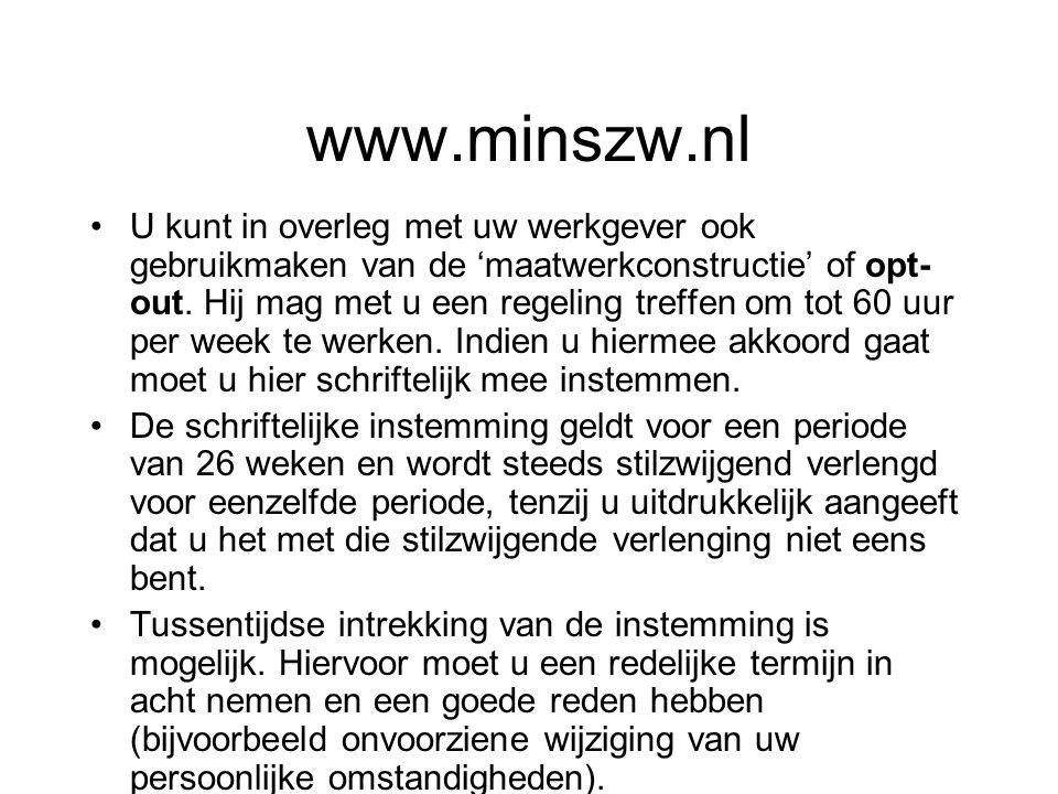 www.minszw.nl U kunt in overleg met uw werkgever ook gebruikmaken van de 'maatwerkconstructie' of opt- out. Hij mag met u een regeling treffen om tot