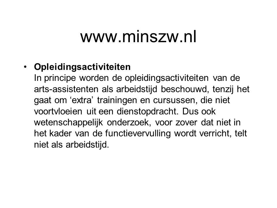 www.minszw.nl Opleidingsactiviteiten In principe worden de opleidingsactiviteiten van de arts-assistenten als arbeidstijd beschouwd, tenzij het gaat om 'extra' trainingen en cursussen, die niet voortvloeien uit een dienstopdracht.