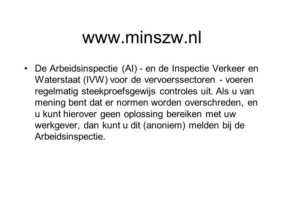 www.minszw.nl De Arbeidsinspectie (AI) - en de Inspectie Verkeer en Waterstaat (IVW) voor de vervoerssectoren - voeren regelmatig steekproefsgewijs co