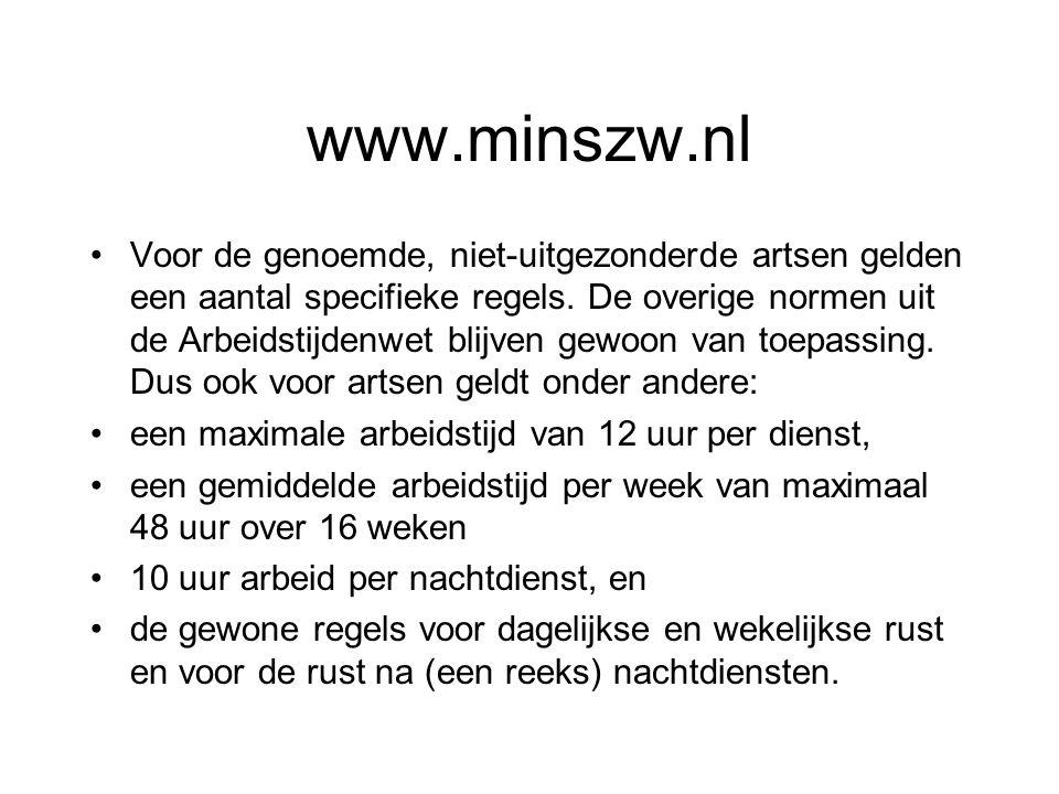 www.minszw.nl Voor de genoemde, niet-uitgezonderde artsen gelden een aantal specifieke regels. De overige normen uit de Arbeidstijdenwet blijven gewoo