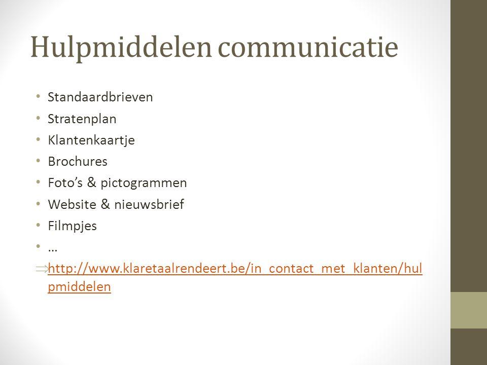 Hulpmiddelen communicatie Standaardbrieven Stratenplan Klantenkaartje Brochures Foto's & pictogrammen Website & nieuwsbrief Filmpjes …  http://www.kl