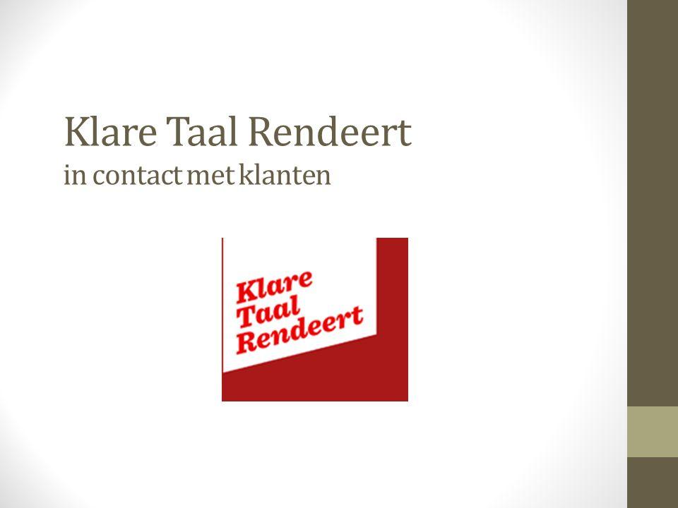 Mondelinge communicatie http://www.klaretaalrendeert.be/in_contact_met_klanten/spr eken http://www.klaretaalrendeert.be/in_contact_met_klanten/spr eken