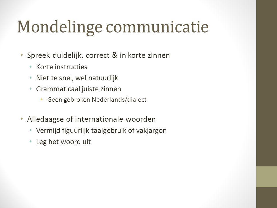 Taalbeleid Communicatie verbeteren Bestaat uit structurele acties in organisatie Nederlands stimuleren Hulpmiddelen duidelijke taal ontwikkelen Personeel ondersteunen Zowel management, personeel, werkplek & klanten