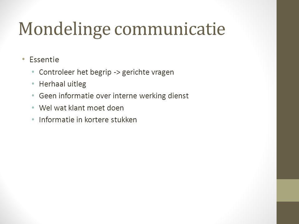 Mondelinge communicatie Visuele ondersteuning Foto's Pictogrammen Voorwerpen … Doorverwijzen -> plannetje meegeven Formulier halen -> toon eerst.