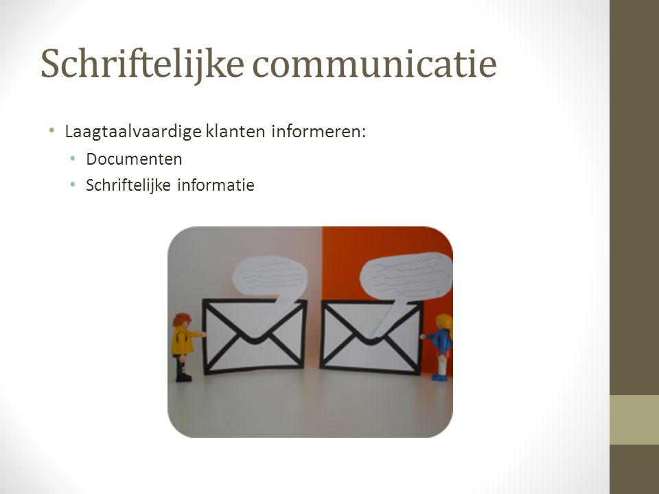 Schriftelijke communicatie Korte, eenvoudige zinnen (max.
