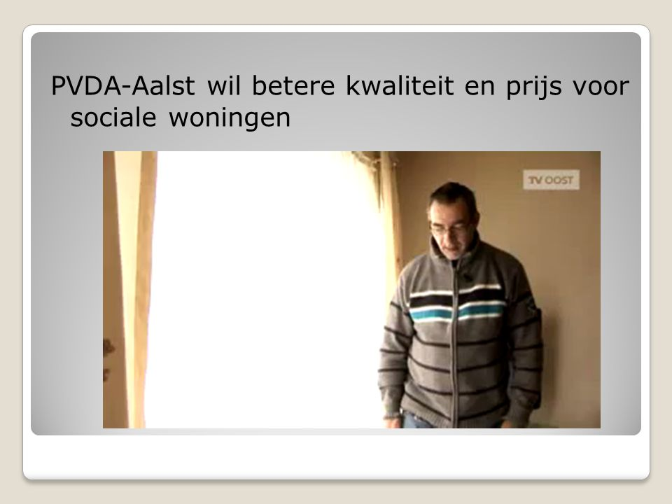 PVDA-Aalst wil betere kwaliteit en prijs voor sociale woningen