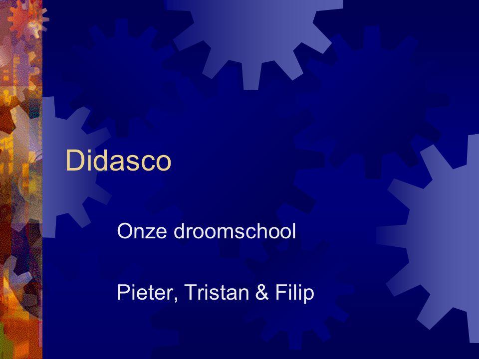 Didasco Onze droomschool Pieter, Tristan & Filip
