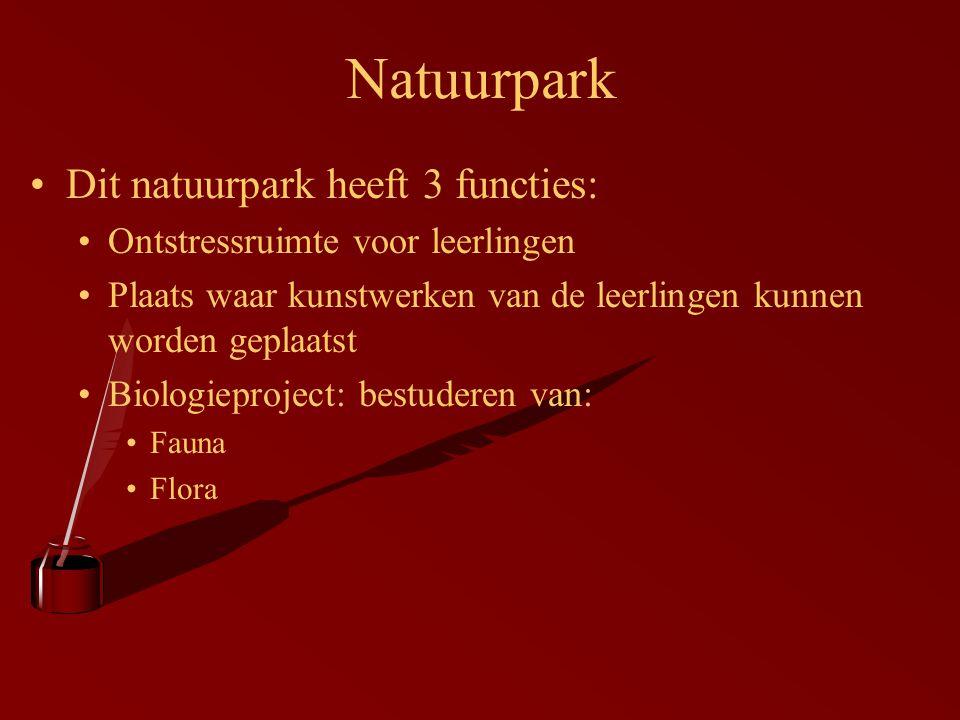 Dit natuurpark heeft 3 functies: Ontstressruimte voor leerlingen Plaats waar kunstwerken van de leerlingen kunnen worden geplaatst Biologieproject: bestuderen van: Fauna Flora