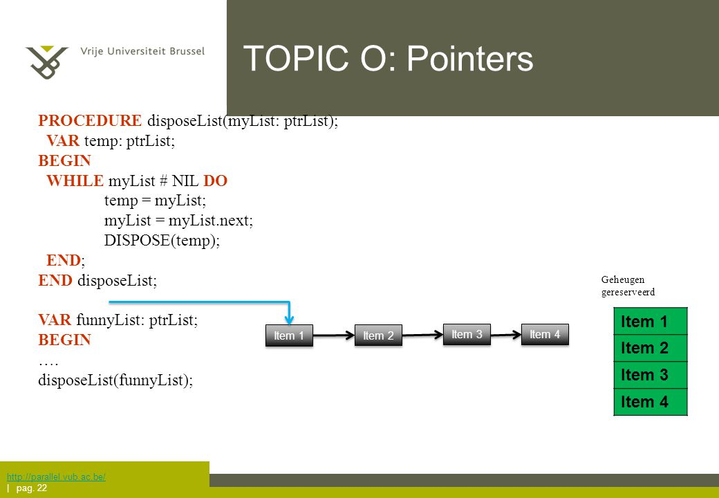 TOPIC O: Pointers http://parallel.vub.ac.be/ | pag.