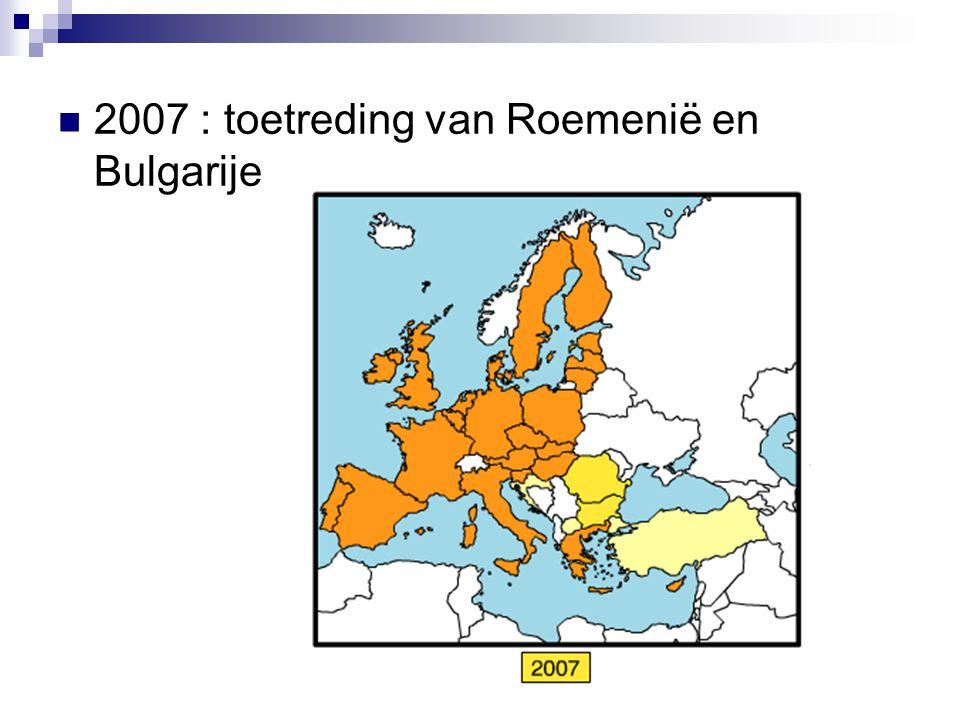2007 : toetreding van Roemenië en Bulgarije