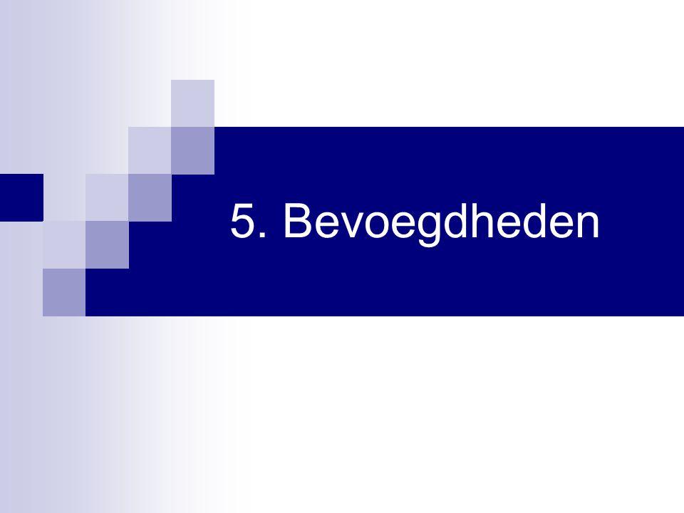 5. Bevoegdheden