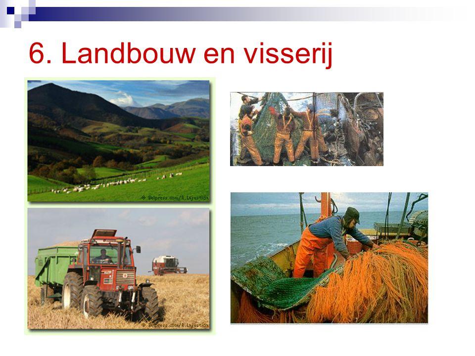 6. Landbouw en visserij