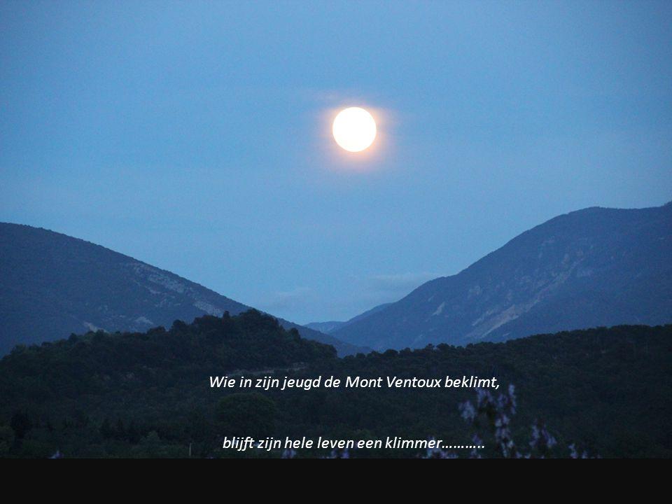 Wie in zijn jeugd de Mont Ventoux beklimt, blijft zijn hele leven een klimmer………..