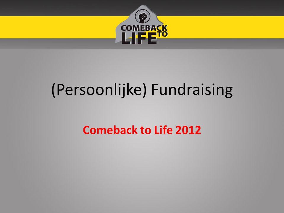 (Persoonlijke) Fundraising Comeback to Life 2012