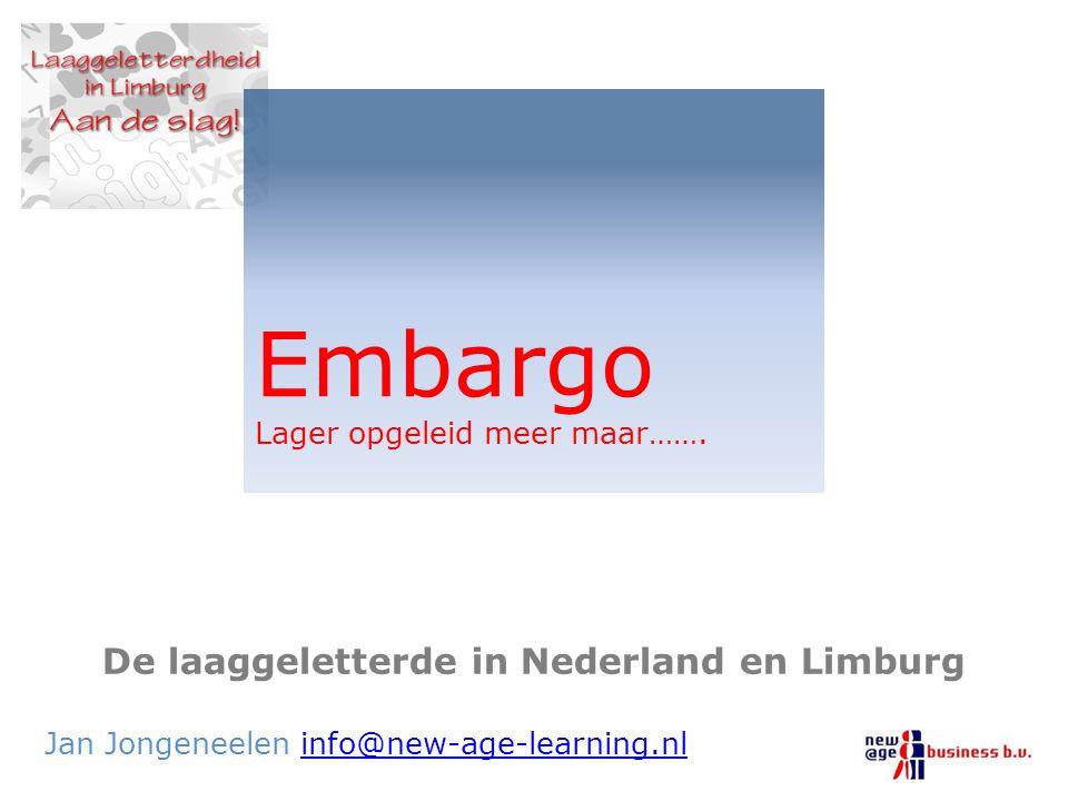 De laaggeletterde in Nederland en Limburg Jan Jongeneelen info@new-age-learning.nlinfo@new-age-learning.nl