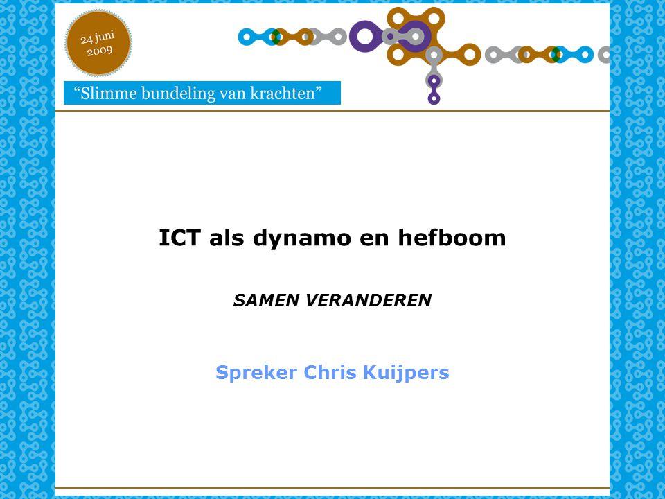 ICT als dynamo en hefboom SAMEN VERANDEREN Spreker Chris Kuijpers