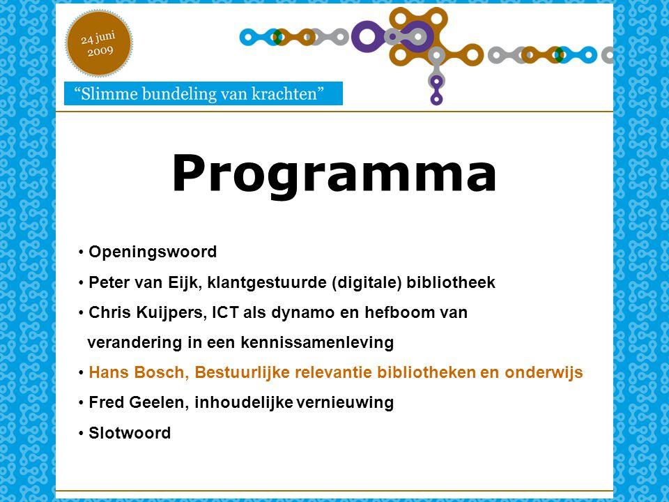 Programma Openingswoord Peter van Eijk, klantgestuurde (digitale) bibliotheek Chris Kuijpers, ICT als dynamo en hefboom van verandering in een kenniss