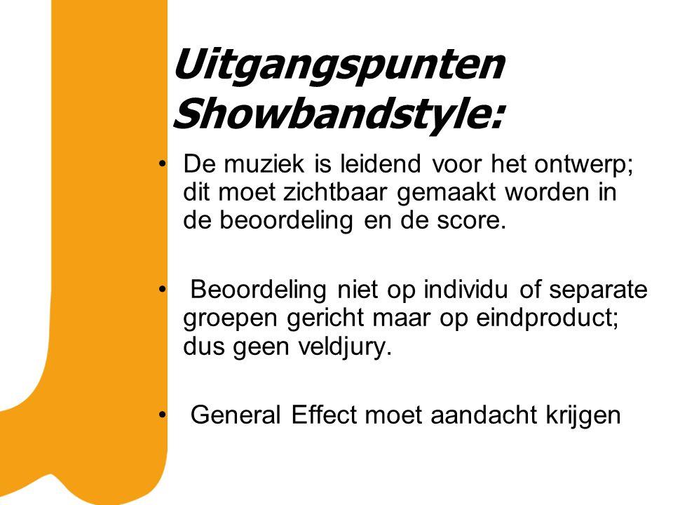 Uitgangspunten Showbandstyle: De muziek is leidend voor het ontwerp; dit moet zichtbaar gemaakt worden in de beoordeling en de score.