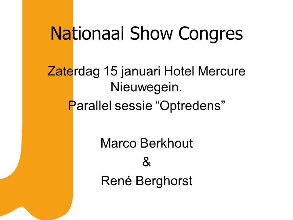 Nationaal Show Congres Zaterdag 15 januari Hotel Mercure Nieuwegein.