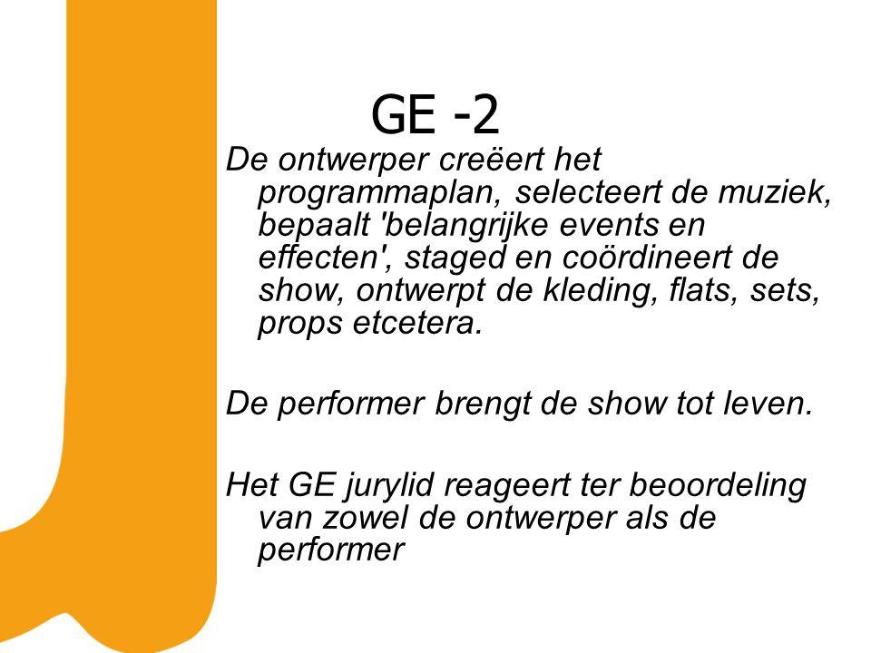 GE -2 De ontwerper creëert het programmaplan, selecteert de muziek, bepaalt belangrijke events en effecten , staged en coördineert de show, ontwerpt de kleding, flats, sets, props etcetera.