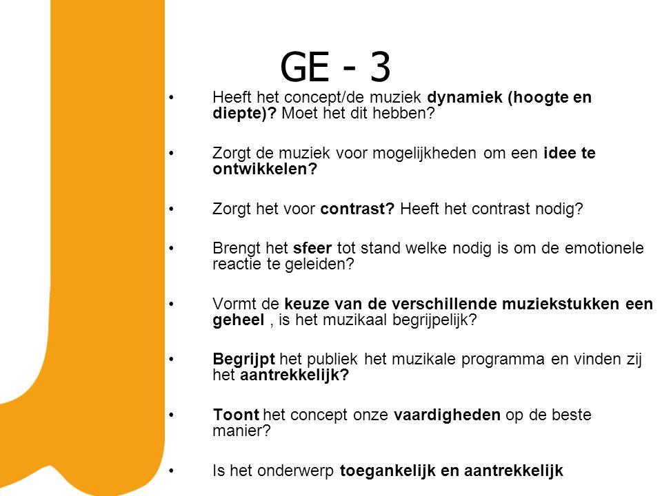 GE - 3 Heeft het concept/de muziek dynamiek (hoogte en diepte).
