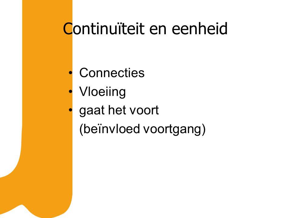 Continuïteit en eenheid Connecties Vloeiing gaat het voort (beïnvloed voortgang)