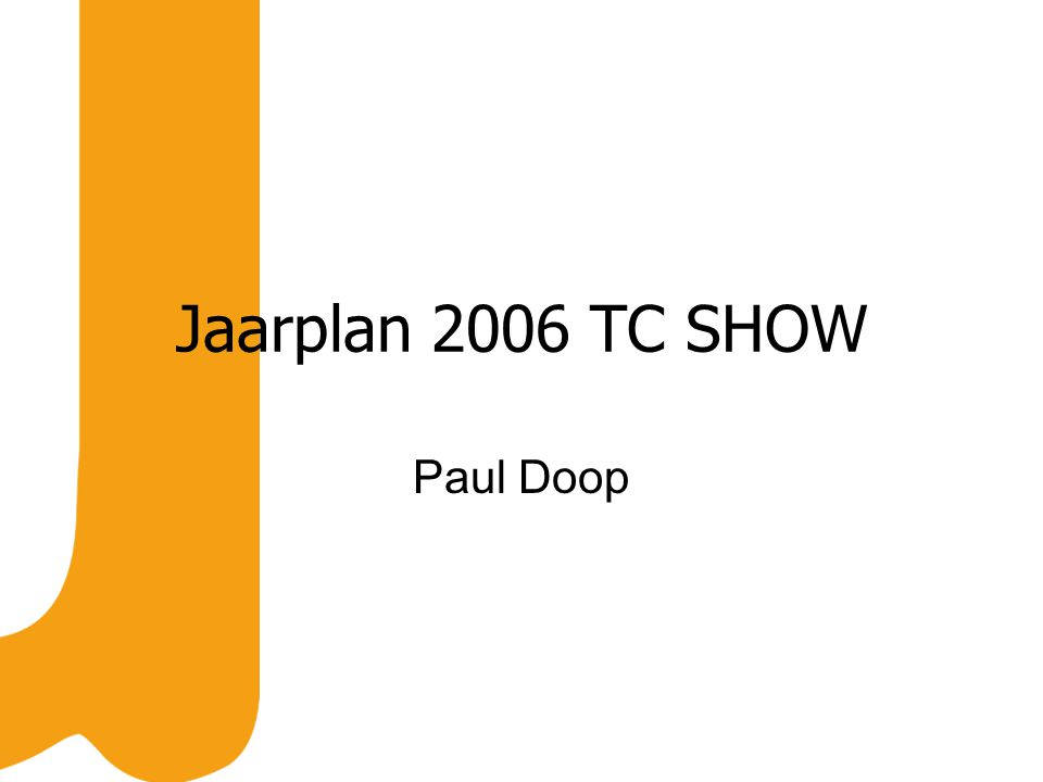 Jaarplan 2006 TC SHOW Paul Doop