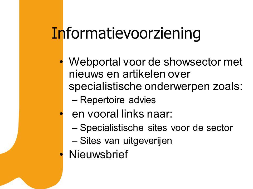 Informatievoorziening Webportal voor de showsector met nieuws en artikelen over specialistische onderwerpen zoals: –Repertoire advies en vooral links