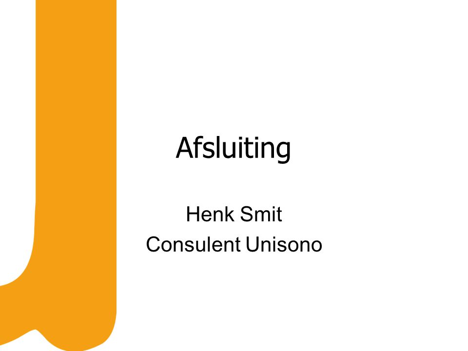 Afsluiting Henk Smit Consulent Unisono