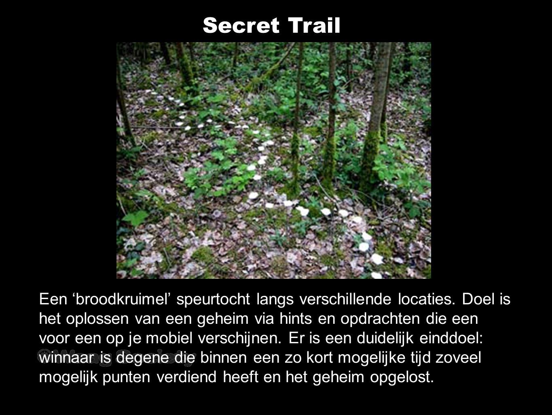 Secret Trail Een 'broodkruimel' speurtocht langs verschillende locaties.