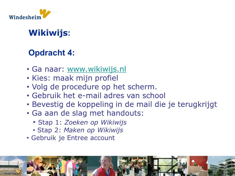 Opdracht 1: Pak een s Wikiwijs : Opdracht 4: Ga naar: www.wikiwijs.nlwww.wikiwijs.nl Kies: maak mijn profiel Volg de procedure op het scherm.