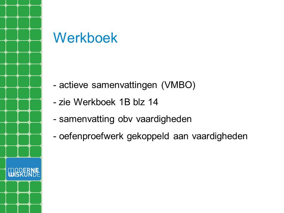 Werkboek - actieve samenvattingen (VMBO) - zie Werkboek 1B blz 14 - samenvatting obv vaardigheden - oefenproefwerk gekoppeld aan vaardigheden