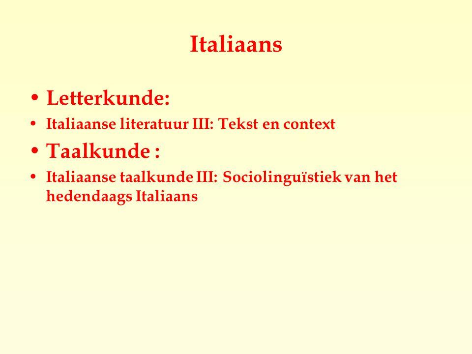 Italiaans Letterkunde: Italiaanse literatuur III: Tekst en context Taalkunde : Italiaanse taalkunde III: Sociolinguïstiek van het hedendaags Italiaans