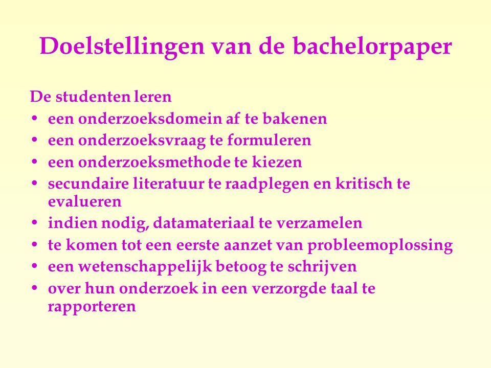 Formele vereisten van de bachelorpaper De bachelorpaper wordt geschreven in de taal of één van de talen van het onderzoek.