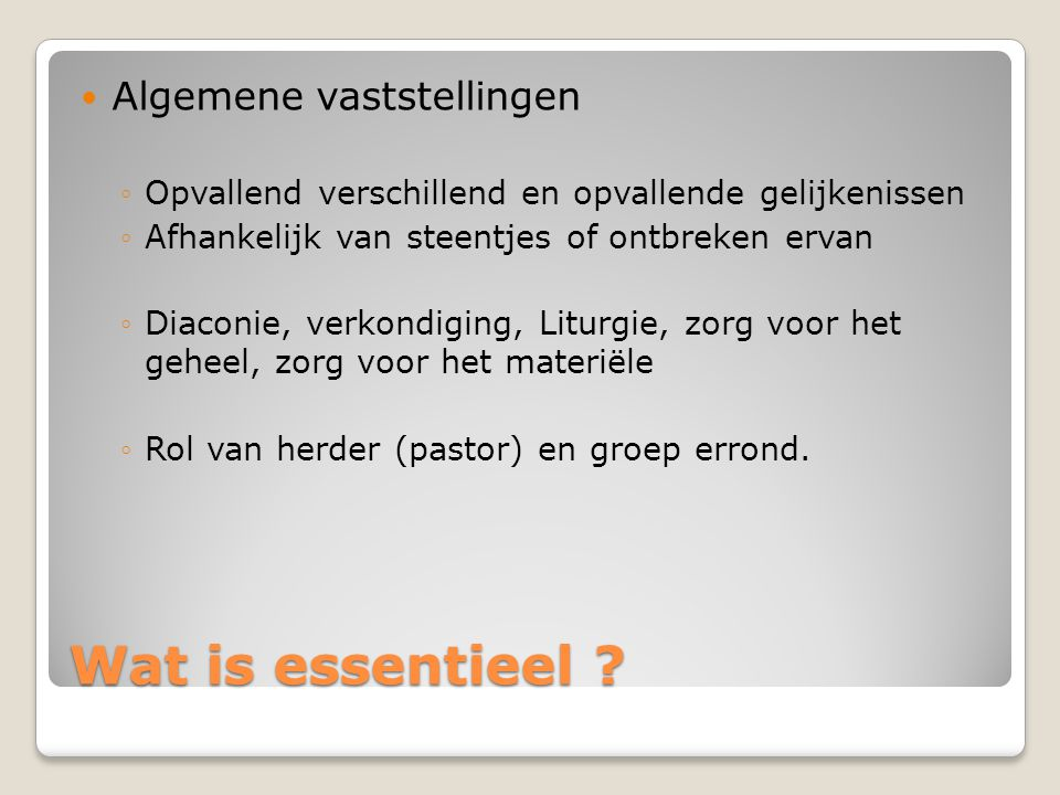 Wat is essentieel .