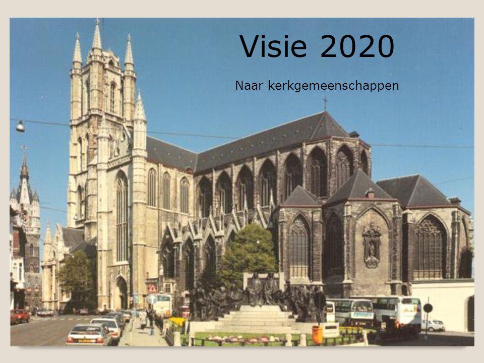 Visie 2020 Naar kerkgemeenschappen