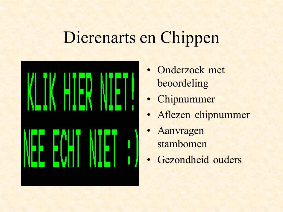 Dierenarts en Chippen Onderzoek met beoordeling Chipnummer Aflezen chipnummer Aanvragen stambomen Gezondheid ouders