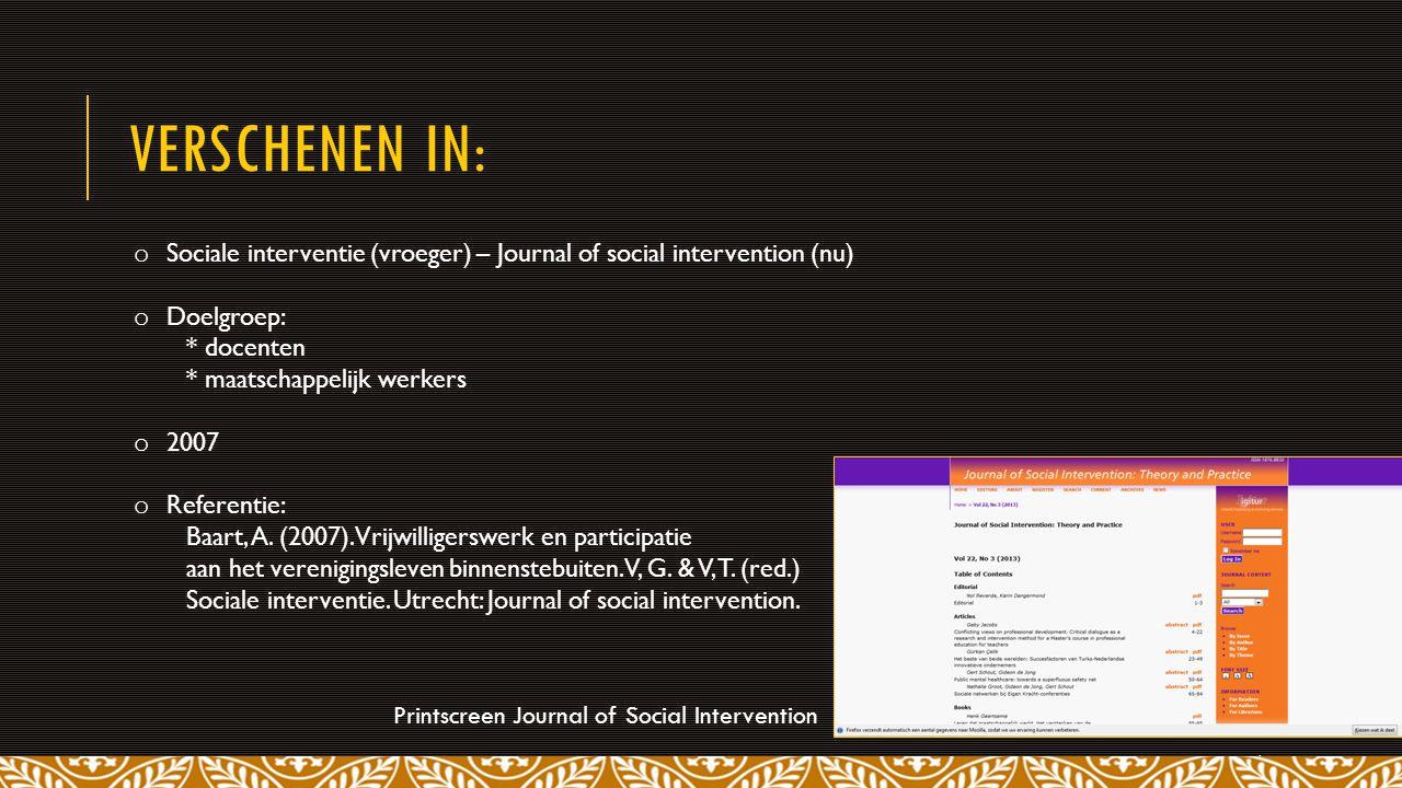 VERSCHENEN IN: 4 o Sociale interventie (vroeger) – Journal of social intervention (nu) o Doelgroep: * docenten * maatschappelijk werkers o 2007 o Referentie: Baart, A.