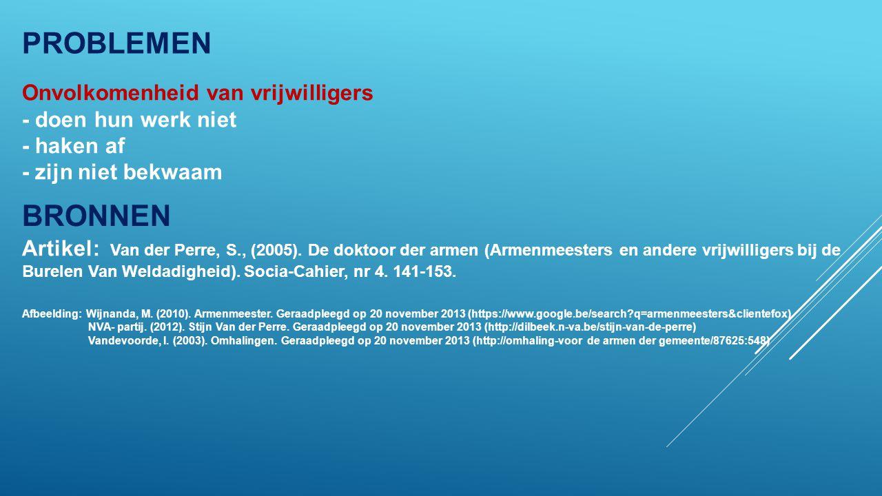 Onvolkomenheid van vrijwilligers - doen hun werk niet - haken af - zijn niet bekwaam BRONNEN Artikel: Van der Perre, S., (2005).