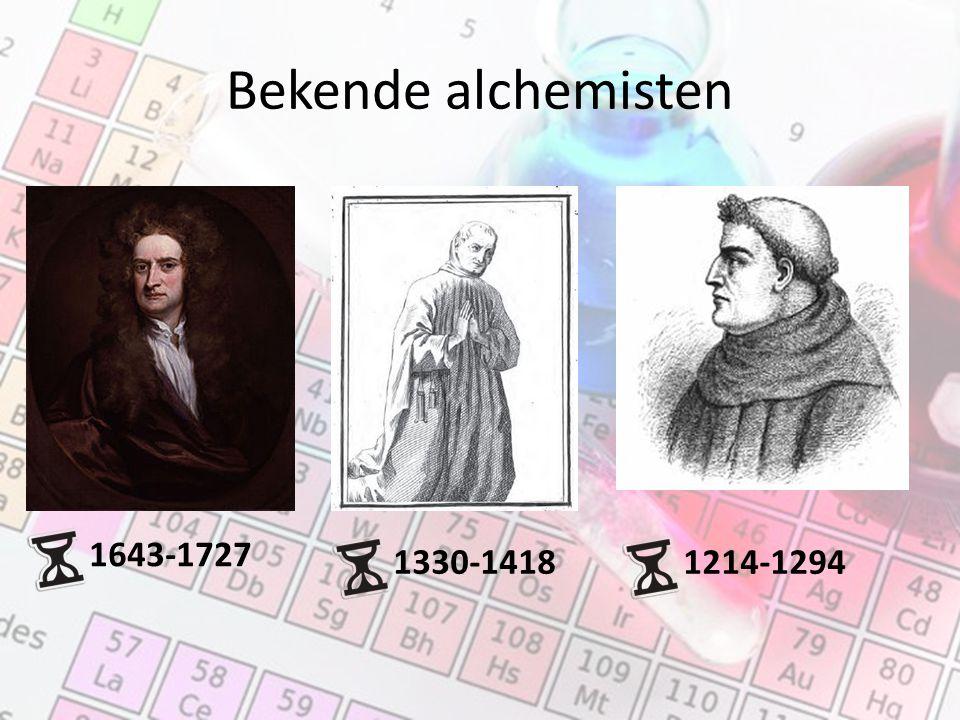 1643-1727 Bekende alchemisten 1330-1418 1214-1294