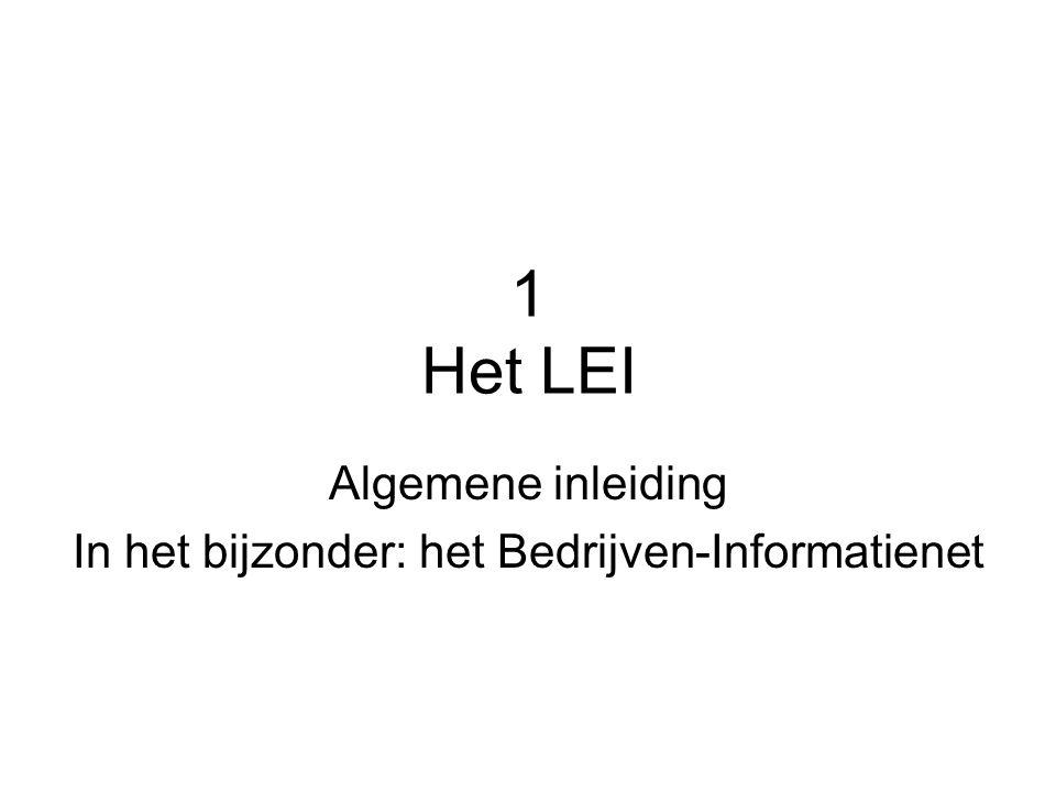1 Het LEI Algemene inleiding In het bijzonder: het Bedrijven-Informatienet