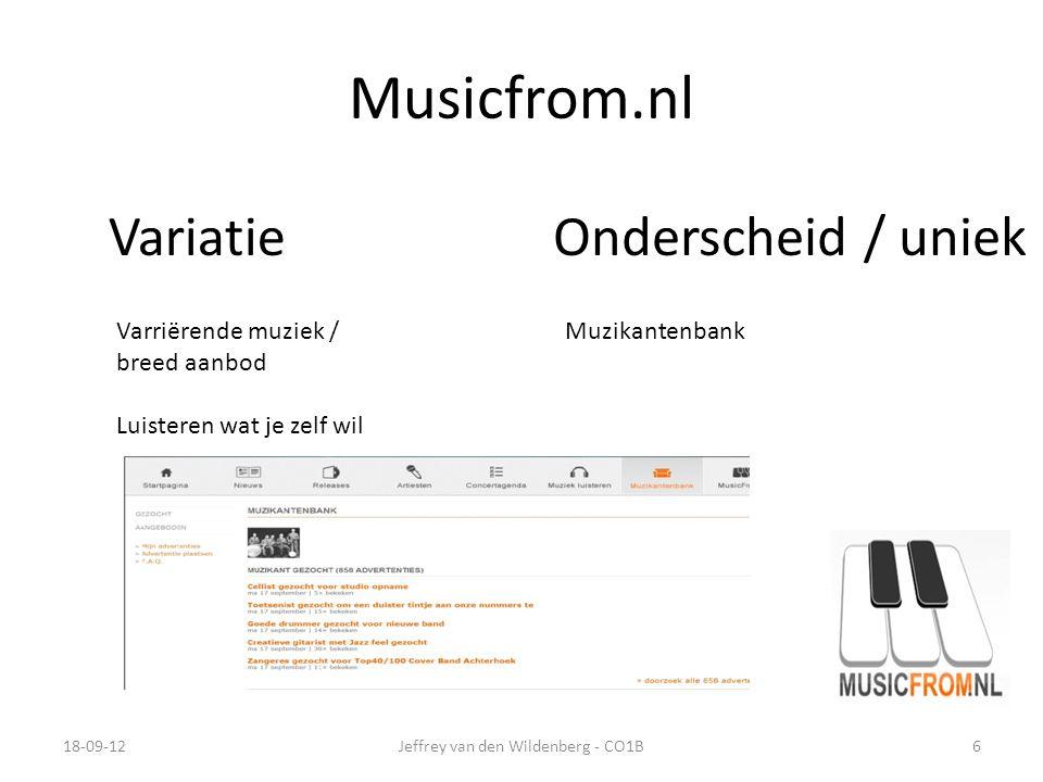 Musicfrom.nl 18-09-12Jeffrey van den Wildenberg - CO1B6 VariatieOnderscheid / uniek Varriërende muziek / breed aanbod Luisteren wat je zelf wil Muzikantenbank
