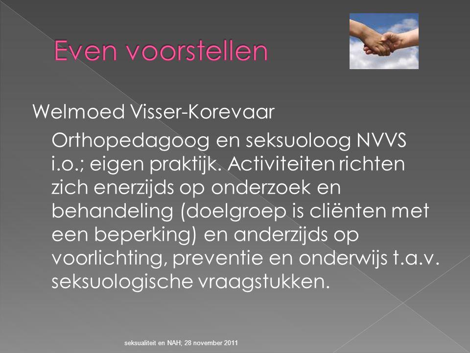Welmoed Visser-Korevaar Orthopedagoog en seksuoloog NVVS i.o.; eigen praktijk. Activiteiten richten zich enerzijds op onderzoek en behandeling (doelgr