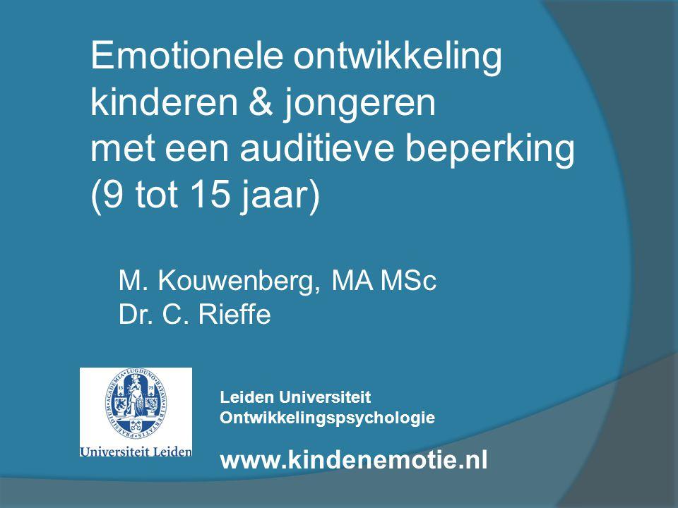 Kinderen met gehoorverlies (minimaal 40 dB)  2 groepen (N=110) Controles  4 metingen (verdeeld over 2 jaar) (Spel)taakjes  Methoden Korte filmpjes Vragenlijsten Ouder(s) / verzorger(s)  Informanten Kind 'Kind & Emotie'