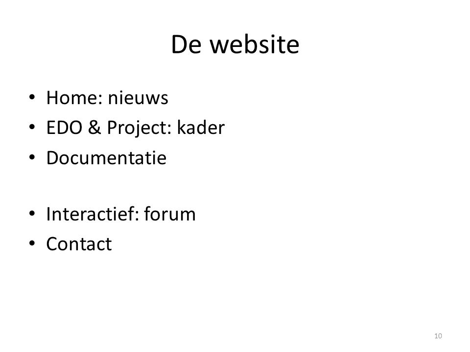 De website Home: nieuws EDO & Project: kader Documentatie Interactief: forum Contact 10