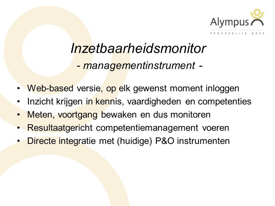 Inzetbaarheidsmonitor - managementinstrument - Web-based versie, op elk gewenst moment inloggen Inzicht krijgen in kennis, vaardigheden en competenties Meten, voortgang bewaken en dus monitoren Resultaatgericht competentiemanagement voeren Directe integratie met (huidige) P&O instrumenten