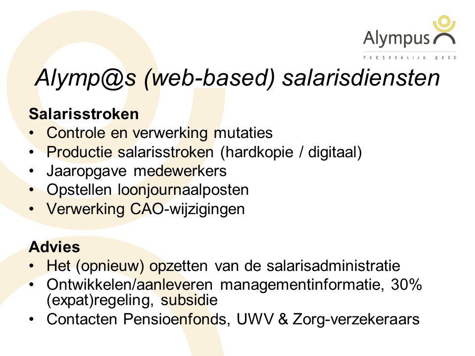 Alymp@s (web-based) salarisdiensten Salarisstroken Controle en verwerking mutaties Productie salarisstroken (hardkopie / digitaal) Jaaropgave medewerk