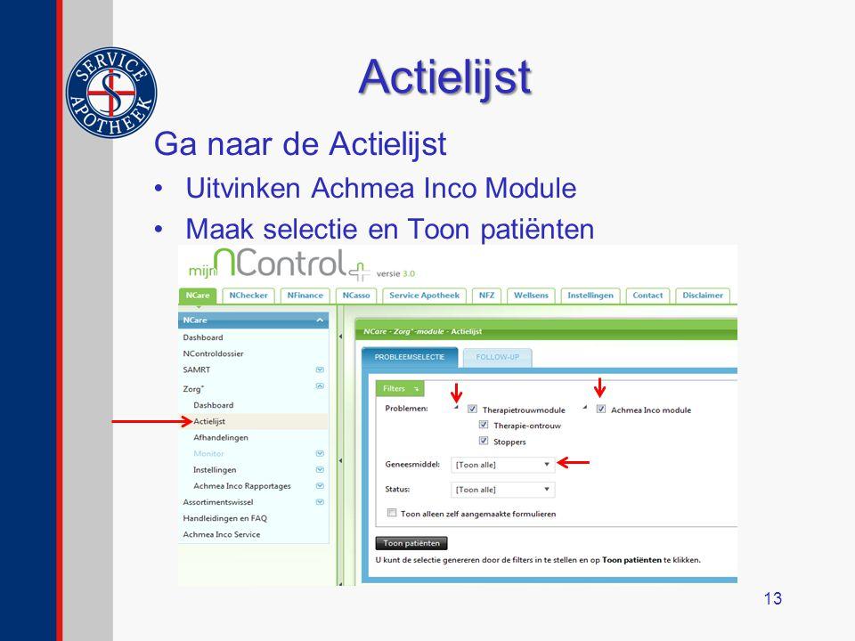 Actielijst Ga naar de Actielijst Uitvinken Achmea Inco Module Maak selectie en Toon patiënten 13