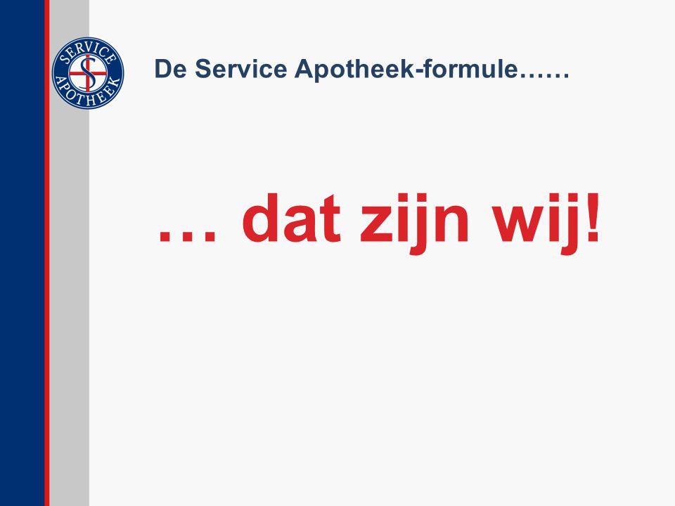 De Service Apotheek-formule…… … dat zijn wij!